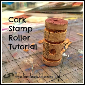 Cork Stamp Roller Tutorial by BareBranchBlooming.Com