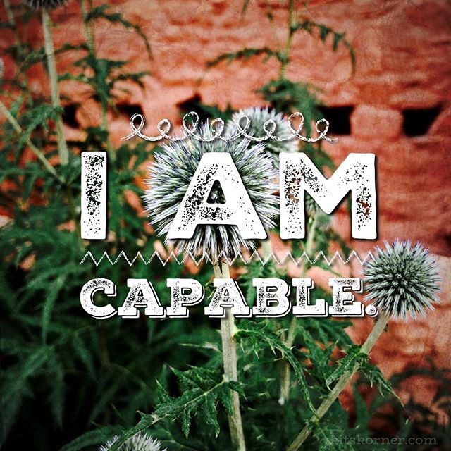 Monday Mantra : I am capable.