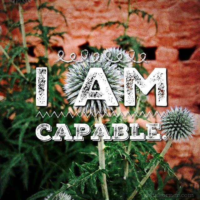 Monday Mantra : I am capable.