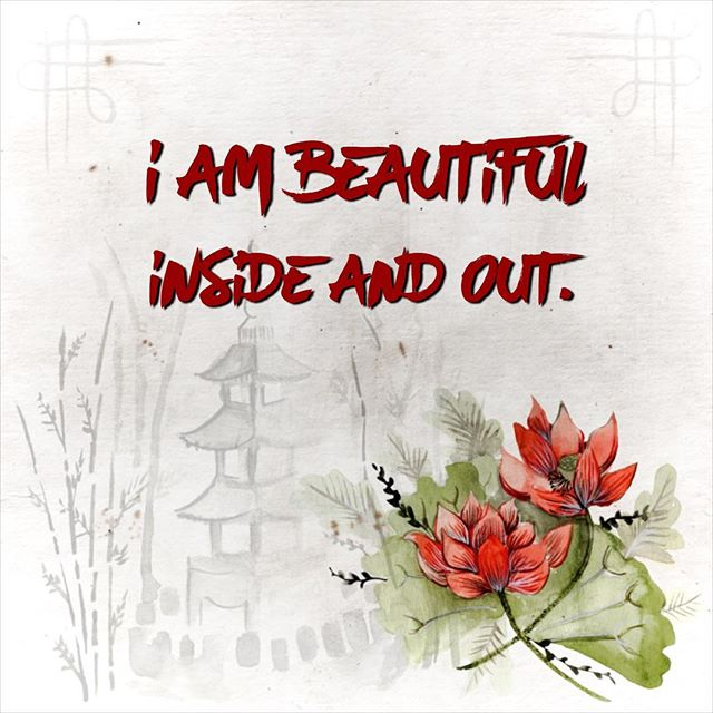 Monday Mantra : I am beautiful inside and out