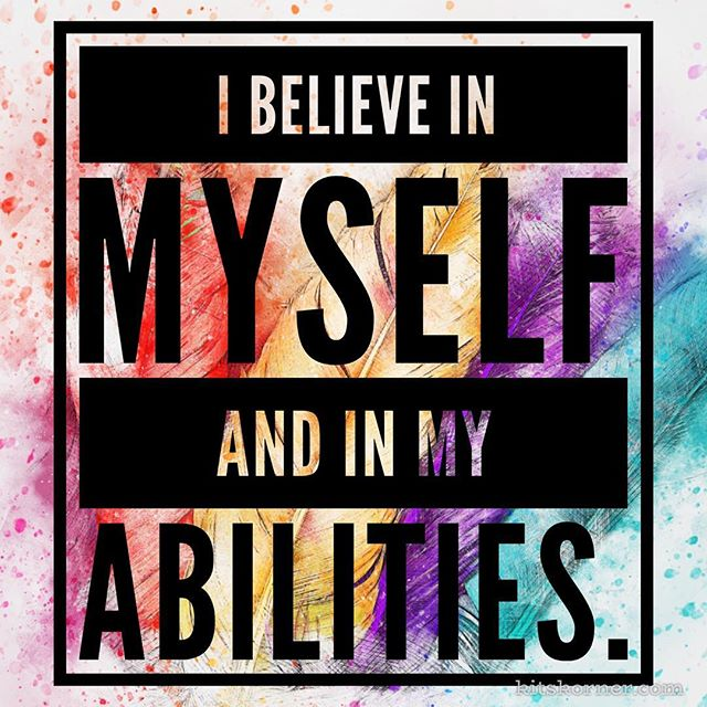 Monday Mantra : I believe in myself and my abilities