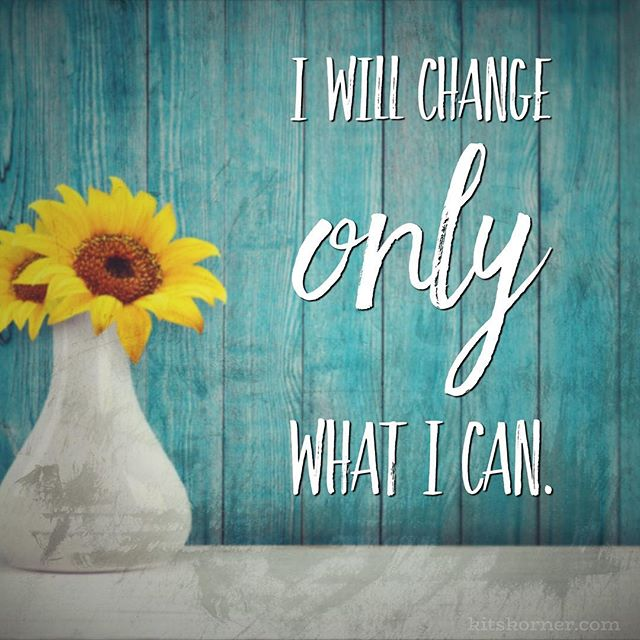Monday Mantra : I will change only what I can